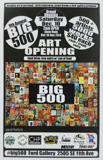9th Annual Big 500 Art Show:  December 10 - 23rd at the Ford Gallery, Portland